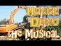 The House Demolition Blues   The Musical