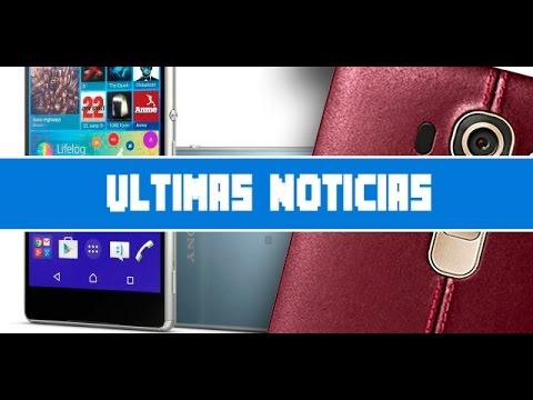 Sony Xperia Z4, Netflix España, Oneplus Two, Whatsapp Rivales, Lg G4 video
