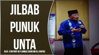 JILBAB PUNUK UNTA oleh Kyai Prof Dr H Ahmad Zahro MA al-Chafidz