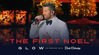 Brett Eldredge 34 The First Noel 34 Glow An Evening With Brett Eldredge