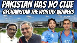 Pakistan has no clue   Afghanistan the worthy winners
