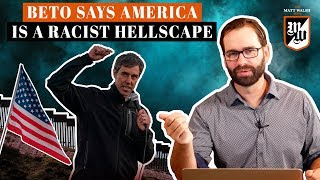 Beto Says America Is A Racist Hellscape | The Matt Walsh Show Ep. 293