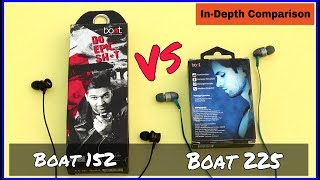 BOAT BASSHEADS 152 vs BOAT BASSHEADS  225 | Which is best under Rs 550?