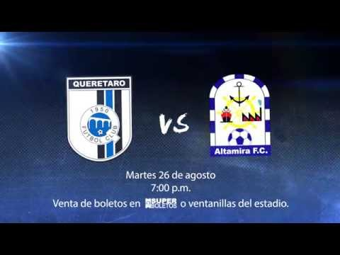 GALLOS VS. ALTAMIRA, ESTADIO CORREGIDORA 26-AGO-14, 19:00 HRS.