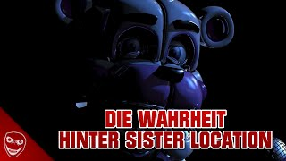 Die Wahrheit hinter Sister Location! [Five Nights at Freddy's Theorie]