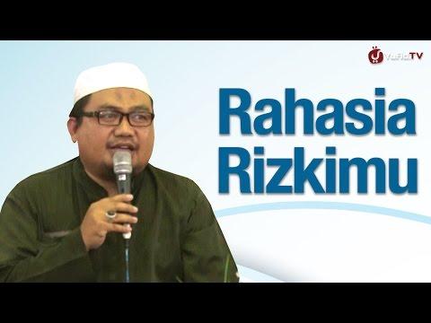 Kajian Islam: Rahasia Rizkimu - Ustadz Kholid Syamhudi, Lc