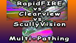 RapidFIRE Multi-Path Handling vs Clearview and ScullyVision