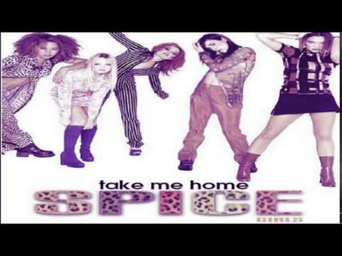 Spice Girls - Take Me Home