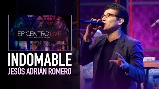 Indomable - Jesús Adrián Romero - Video Oficial
