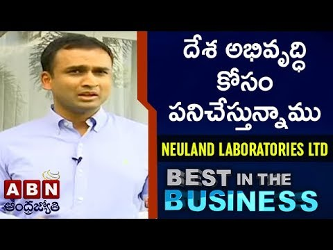 Neuland Laboratories Ltd Vice Chairman & CEO Davuluri Sucheth | Best In the Business | Full Episode