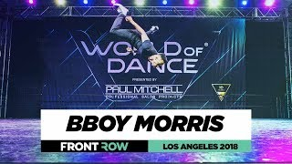 Bboy Morris | FrontRow | World of Dance Los Angeles 2018 | #WODLA18