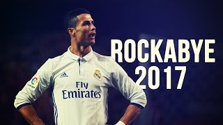 Cristiano Ronaldo - Rockabye | Skills & Goals | 2016/2017 HD