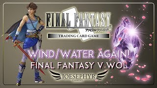 Final Fantasy TCG: Another Wind/Water Deck! Final Fantasy V Warriors of Light!