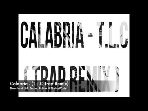 Calabria - (T.L.C Trap Remix) Free Trap Download