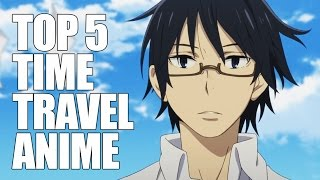Top 5 Time Travel Anime in 60 Seconds