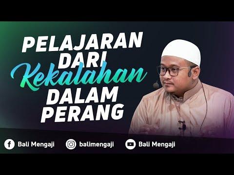 Pelajaran Dari Kekalahan Dalam Peperangan - Ustadz Hamzah Saifullah