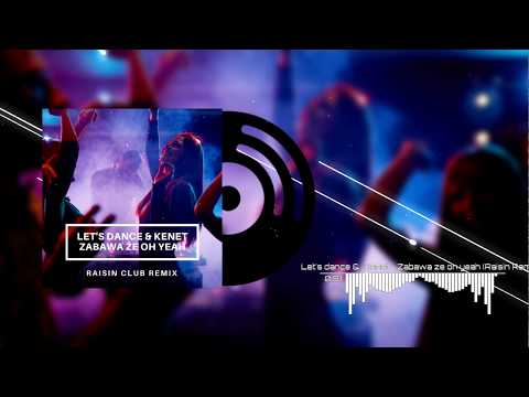 Let's Dance & Kenet - Zabawa że Oh Yeah (Raisin Remix) Disco Polo 2018