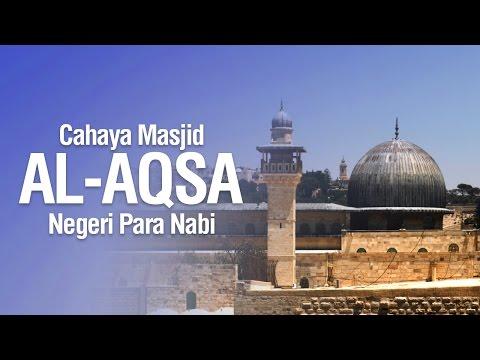 Cahaya Masjid Al-Aqsa Negeri Para Nabi - Ustadz Ahmad Zanuddin Al-Banjary