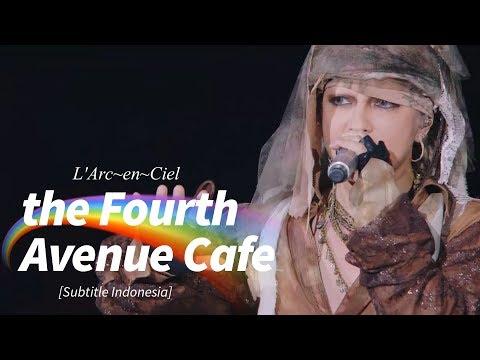 L'Arc~en~Ciel - The Fourth Avenue Cafe | Subtitle Indonesia | 25th L'Anniversary LIVE