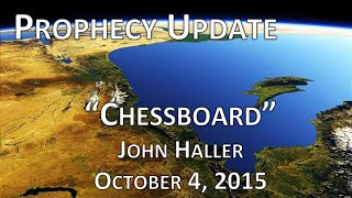 "2015 10 04 John Haller Prophecy Update ""Chessboard"""