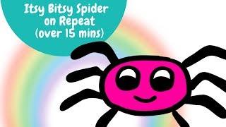 Itsy Bitsy Spider on Repeat & Loop | Best Nursery Rhymes