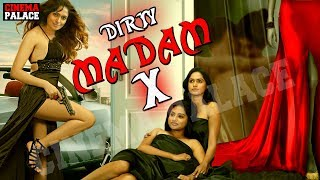 Dirty MADAM X (2018) | Latest Hindi Full Movies | New Hindi Dubbed Movies | HD