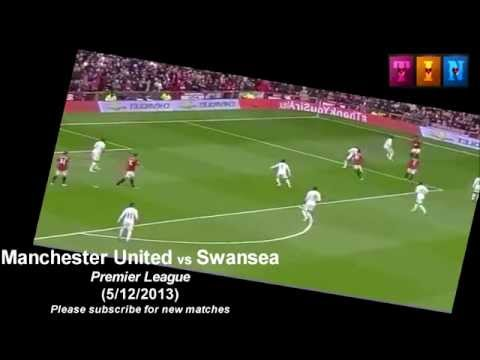 FULL - Manchester United vs Swansea (12/5/2013) Premier League