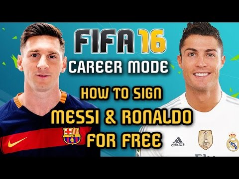 HOW to Sign MESSI and RONALDO for FREE - Career Mode, FIFA 16