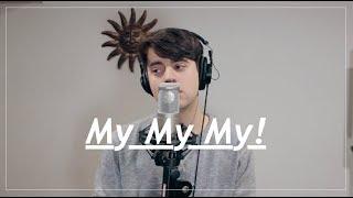 Download Lagu My My My! - Troye Sivan (Cover) Gratis STAFABAND