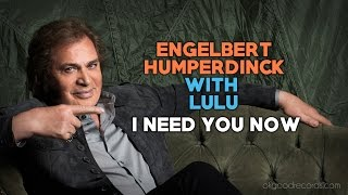 Engelbert Calling LULU I Need You Now ENGELBERT HUMPERDINCK