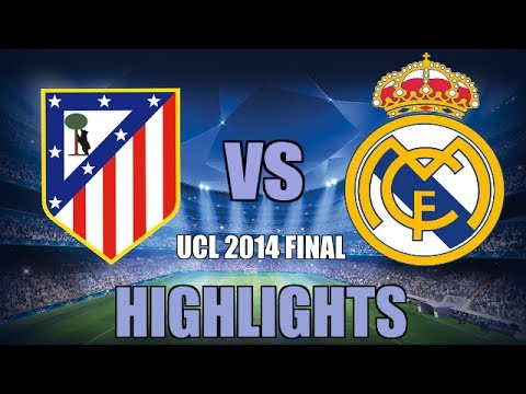 Real Madrid vs Atletico Madrid HIGHLIGHTS - UEFA Champions League 2014