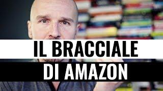"""""""Il bracciale elettronico di Amazon per controllare i dipendenti..."""" (?!?!?!?)"""