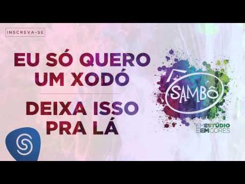 Sambô - Eu Só Quero Um Xodó   Deixa Isso Pra Lá (Álbum Em Estúdio E Em Cores) [Áudio Oficial] video