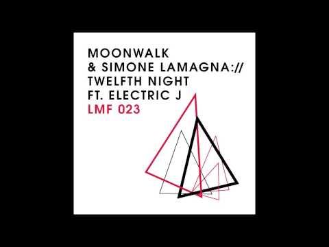 Moonwalk & Simone Lamagna Feat. Electric J - Twelfth Night video