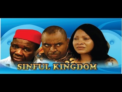 Sinful Kingdom        -  2014 Nigeria Nollywood Movie