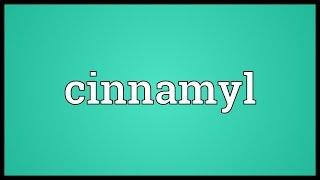 Cinnamyl Meaning