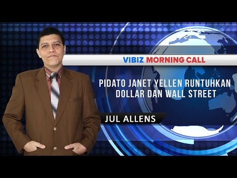 Pidato Janet Yellen Runtuhkan Dollar dan Wall Street, Vibiznews 11 Februari 2016
