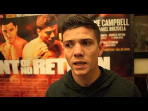 LUKE CAMPBELL - 'FIGHTING BRIZUELA WILL SEE WHERE I AM IN THE PRO-GAME' / POINT OF NO RETURN