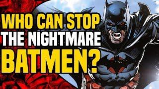 Dark Knights Metal: Who Can Stop The Nightmare Batmen?