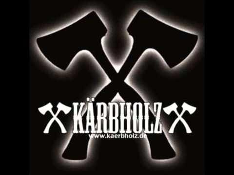 Karbholz - Was Wir Immer Gesucht Ham
