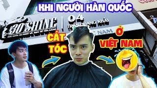 Khi trai Hàn cắt tóc ở Việt Nam và cái kết bất ngờ 한국인 베트남에서 머리잘랐을때!