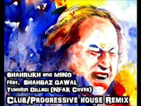 Tumhein Dillagi - Dj Shahrukh & Mino ft. Shahbaz Qawal (Progressive...