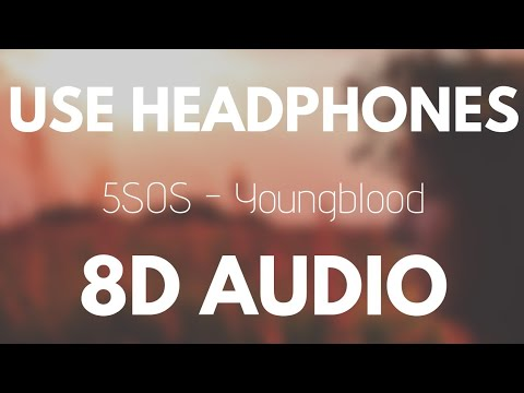 5 Seconds Of Summer - Youngblood (8D AUDIO)