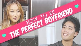 How To Be The Perfect Boyfriend