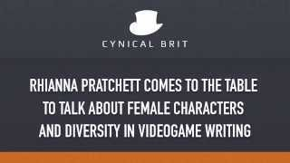 Diversity in videogames - Rhianna Pratchett on female characters and videogame writing