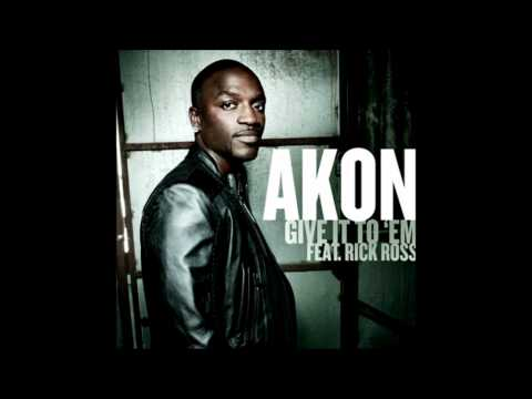 Akon: Give It To Em Feat Rick Ross + Lyrics! HD