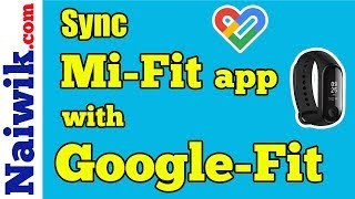 How to Sync Mi-Fit ( Mi Band ) data with Google-Fit app