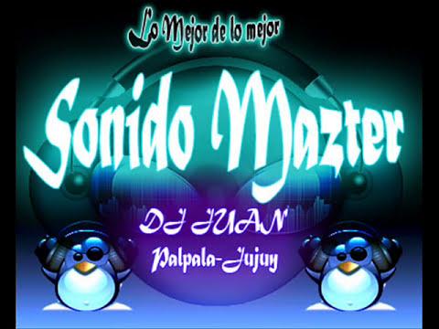 Sonido Mazter - Enganchado Lo Mejor ((DJ JÜ@N))