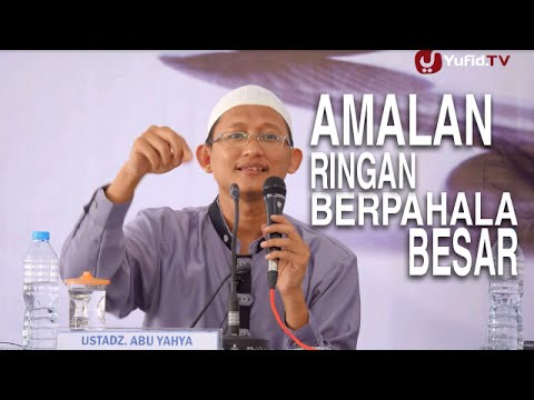 Serial Ceramah Islam: Amalan Ringan Berpahala Besar - Ustadz Badrusalam
