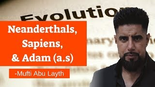 Video: Evolution, Neanderthals, Sapiens & Adam - Abu Layth